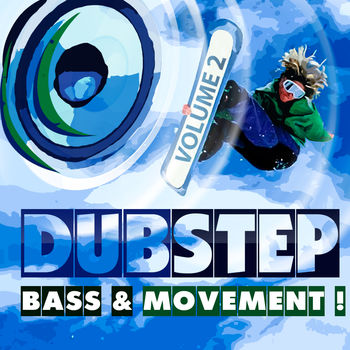 Dubstep: Bass & Movement Vol.2