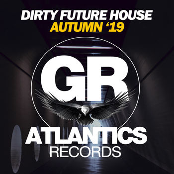 Dirty Future House Autumn '19