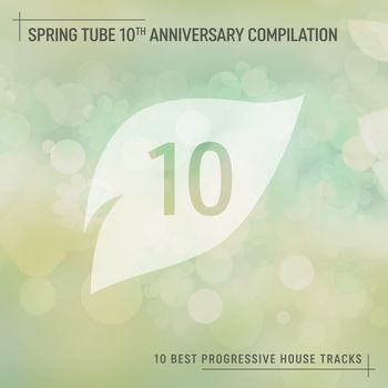 Spring Tube 10th Anniversary Compilation: 10 Best Progressive House Tracks