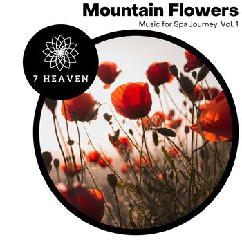 Mountain Flowers - Music For Spa Journey, Vol. 1