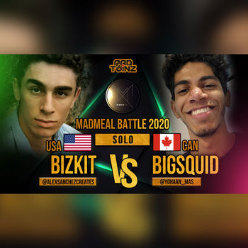 Madmeal battle: BIZKIT VS BIGSQUID